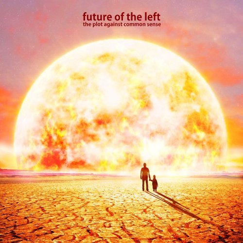 Future Of The Left- The Plot Against Common Sense (Xtra Mile Recordings, 2012)